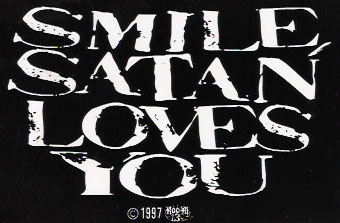 smile satan loves you